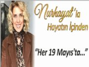 HER 19 MAYIS'TA...