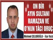 ON BİR AYIN SULTANI RAMAZAN VE O'NUN TÂCI ORUÇ